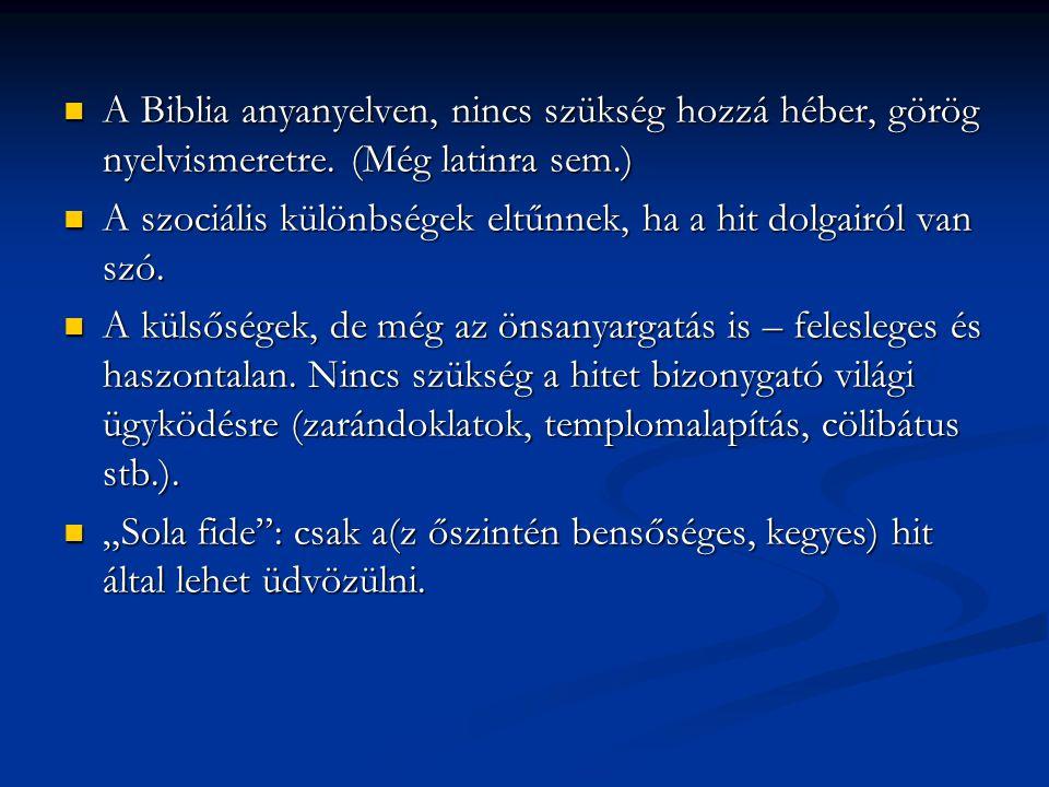 A Biblia anyanyelven, nincs szükség hozzá héber, görög nyelvismeretre