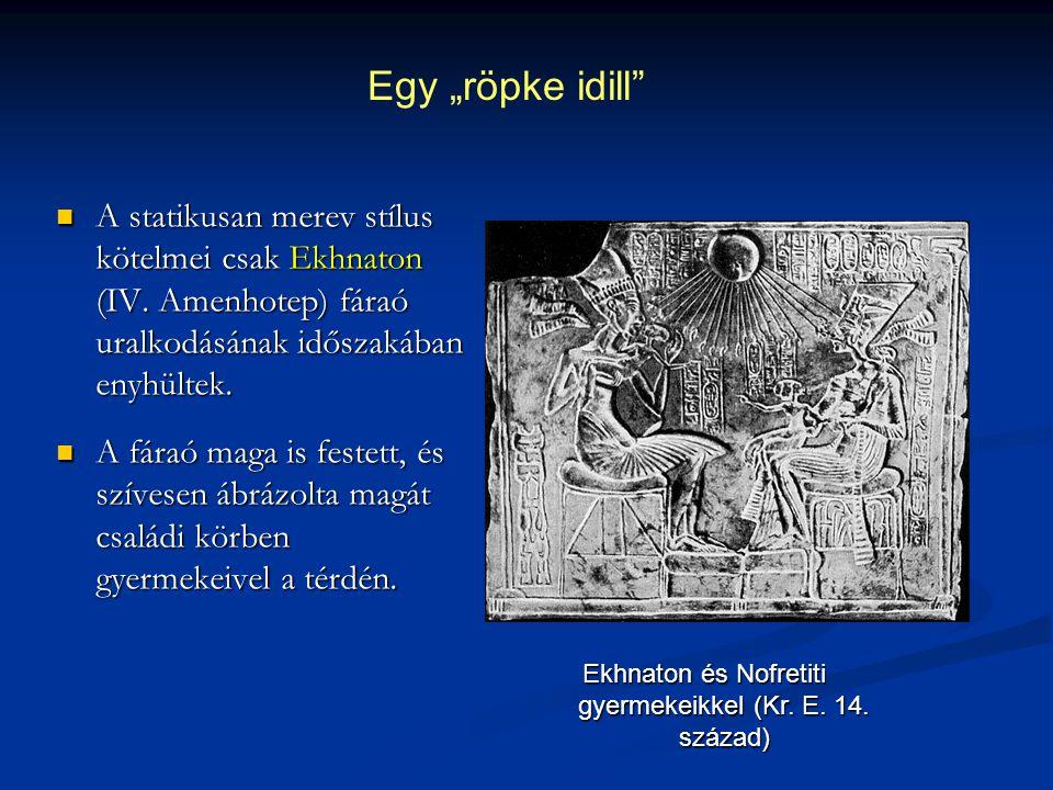 Ekhnaton és Nofretiti gyermekeikkel (Kr. E. 14. század)
