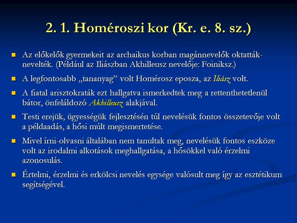 2. 1. Homéroszi kor (Kr. e. 8. sz.)