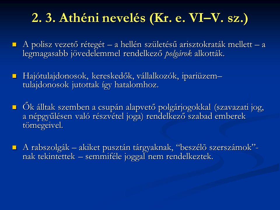 2. 3. Athéni nevelés (Kr. e. VI–V. sz.)