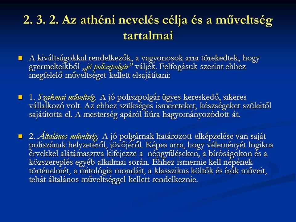 2. 3. 2. Az athéni nevelés célja és a műveltség tartalmai