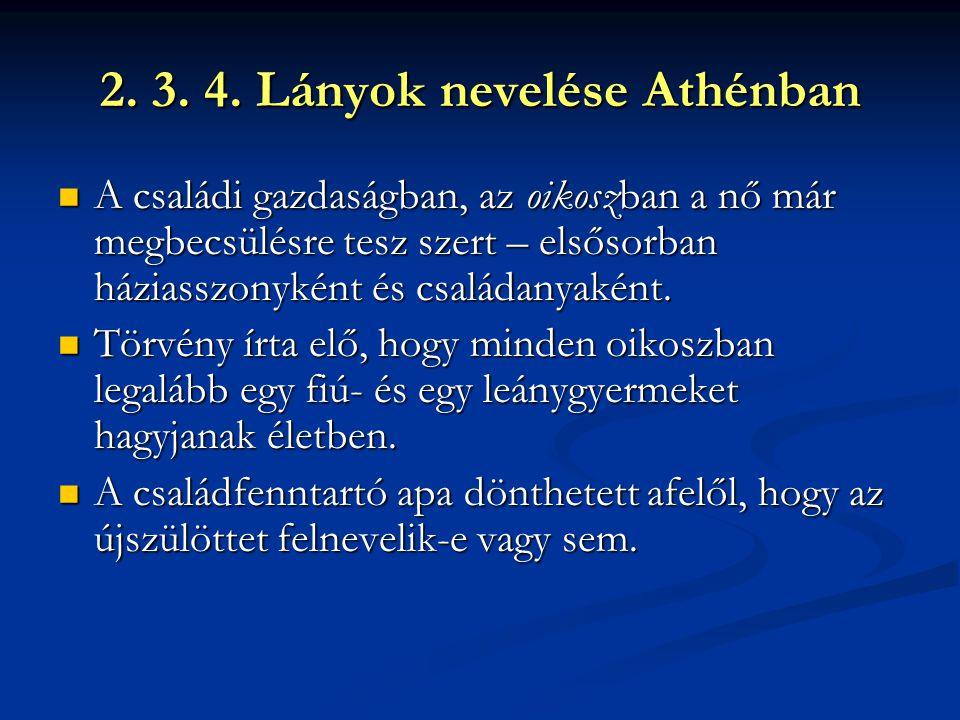 2. 3. 4. Lányok nevelése Athénban
