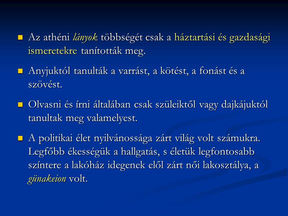 Az athéni lányok többségét csak a háztartási és gazdasági ismeretekre tanították meg.