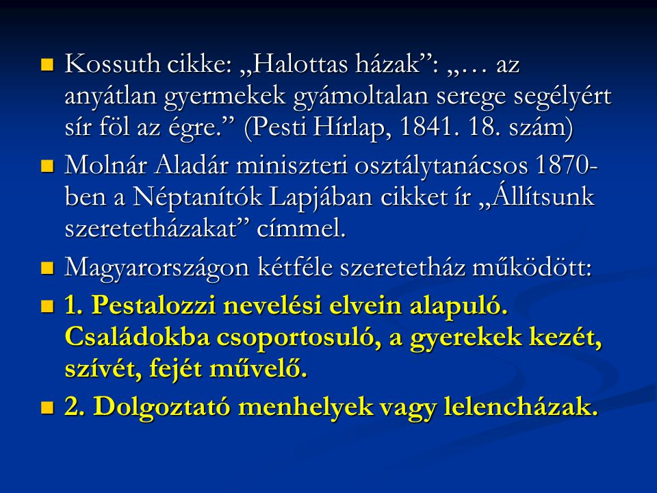 """Kossuth cikke: """"Halottas házak : """"… az anyátlan gyermekek gyámoltalan serege segélyért sír föl az égre. (Pesti Hírlap, 1841. 18. szám)"""