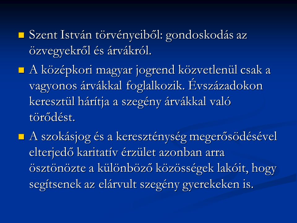 Szent István törvényeiből: gondoskodás az özvegyekről és árvákról.