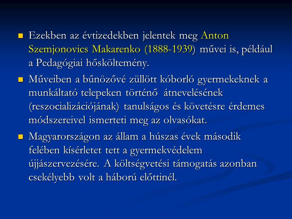 Ezekben az évtizedekben jelentek meg Anton Szemjonovics Makarenko (1888-1939) művei is, például a Pedagógiai hősköltemény.
