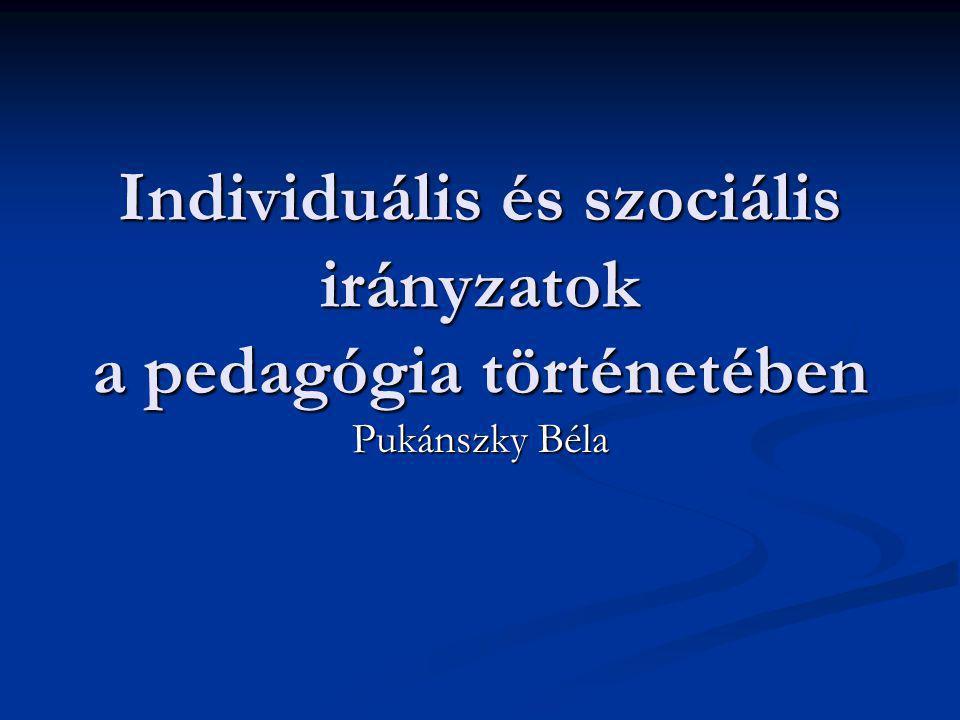 Individuális és szociális irányzatok a pedagógia történetében