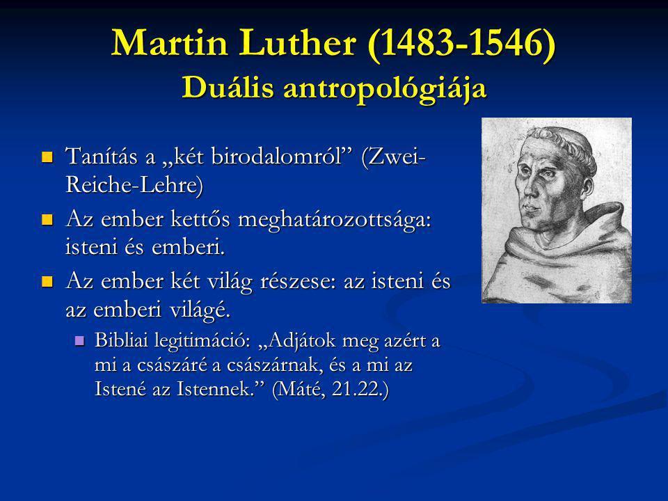 Martin Luther (1483-1546) Duális antropológiája