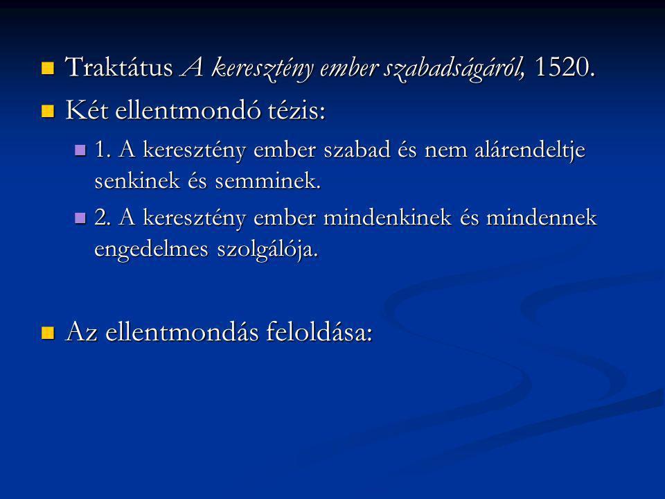 Traktátus A keresztény ember szabadságáról, 1520.