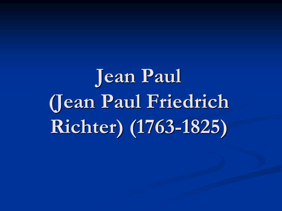 Jean Paul (Jean Paul Friedrich Richter) (1763-1825)