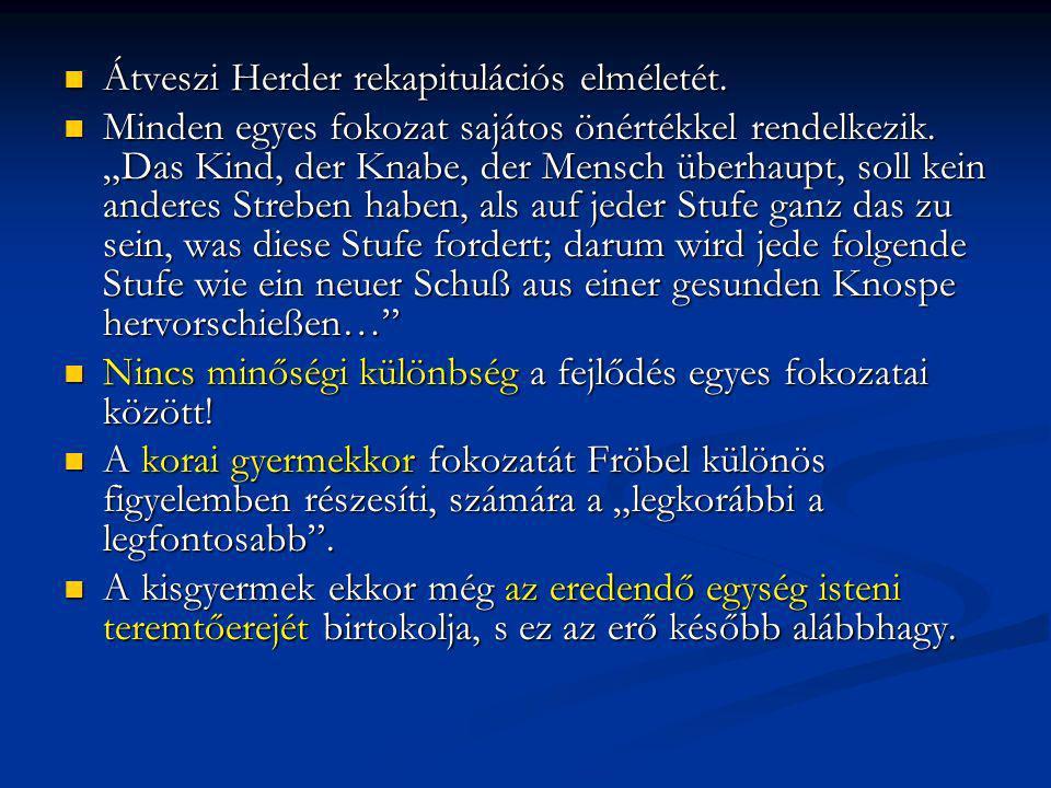 Átveszi Herder rekapitulációs elméletét.