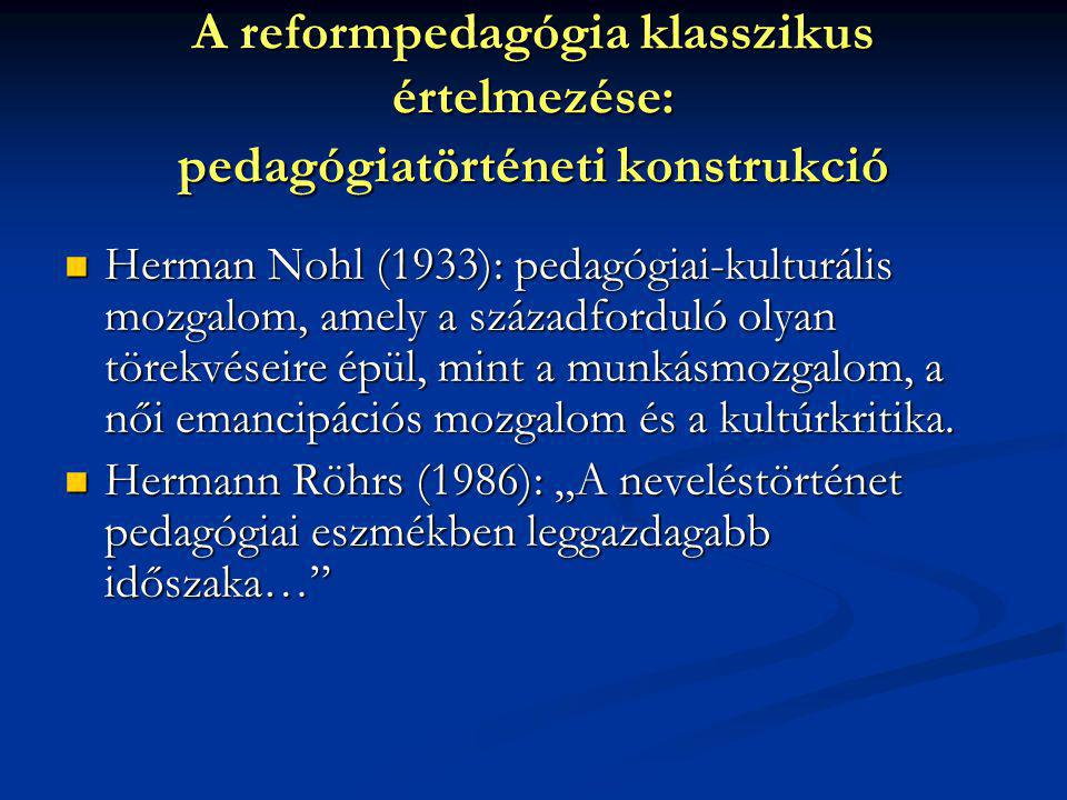 A reformpedagógia klasszikus értelmezése: pedagógiatörténeti konstrukció