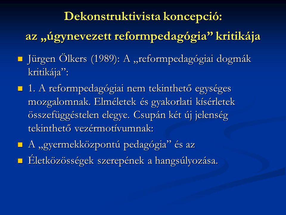 """Dekonstruktivista koncepció: az """"úgynevezett reformpedagógia kritikája"""