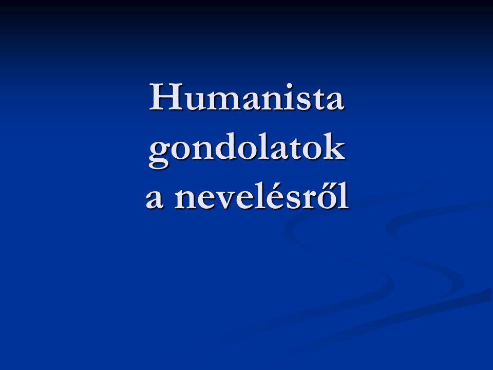 Humanista gondolatok a nevelésről