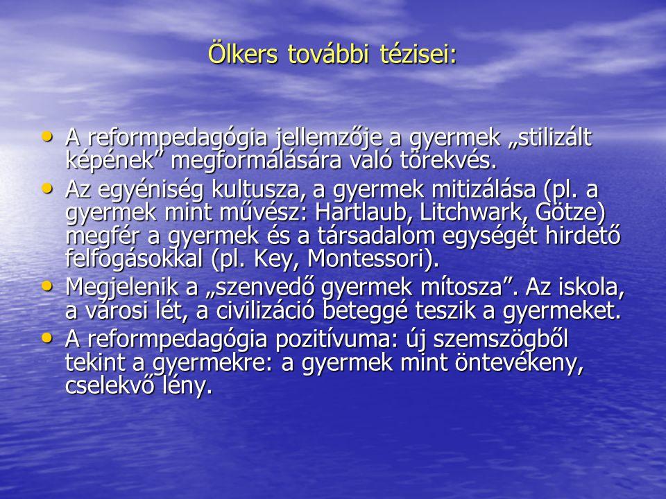 Ölkers további tézisei: