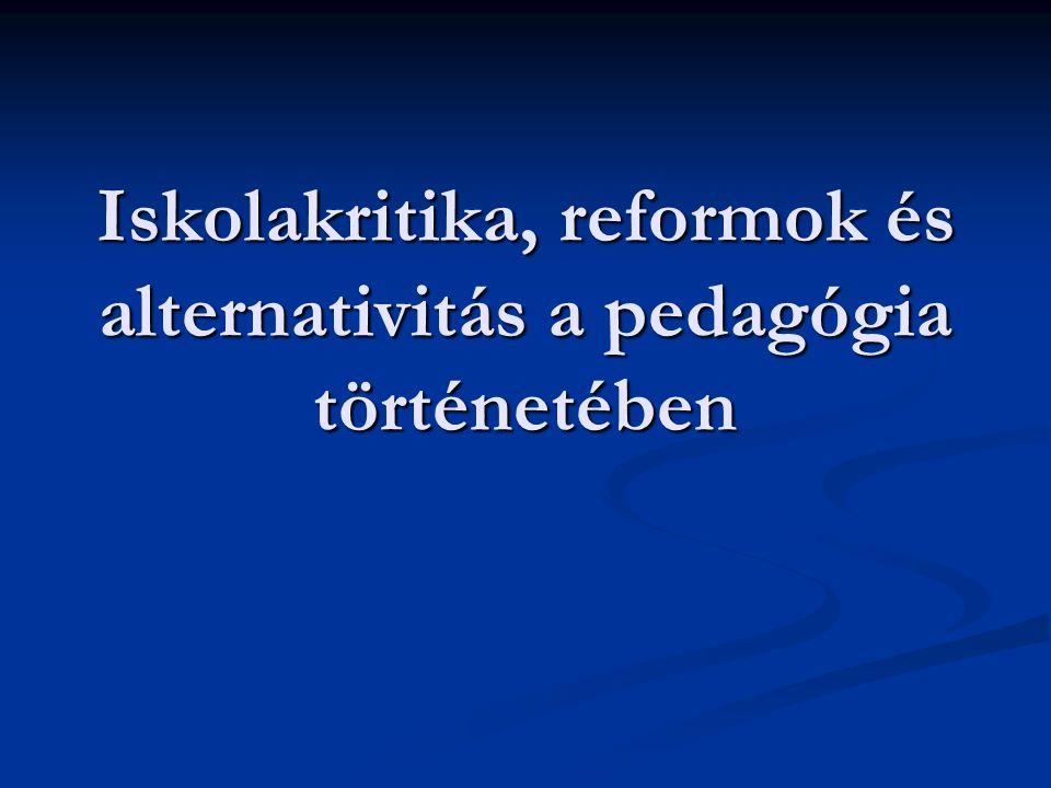 Iskolakritika, reformok és alternativitás a pedagógia történetében