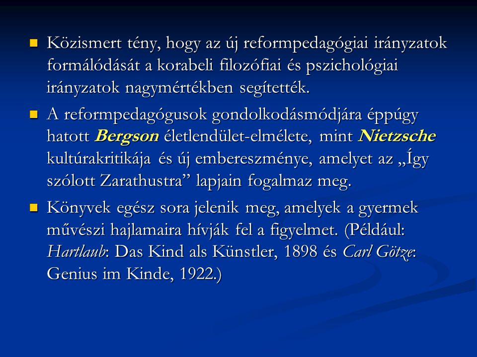 Közismert tény, hogy az új reformpedagógiai irányzatok formálódását a korabeli filozófiai és pszichológiai irányzatok nagymértékben segítették.