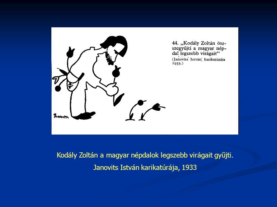 Kodály Zoltán a magyar népdalok legszebb virágait gyűjti.