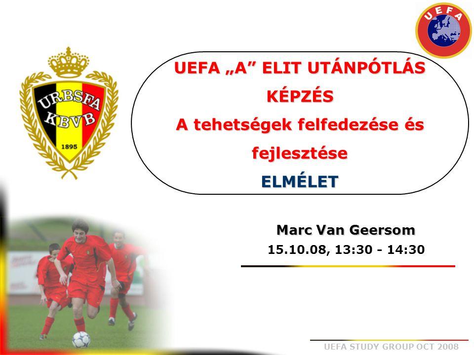 """UEFA """"A ELIT UTÁNPÓTLÁS KÉPZÉS A tehetségek felfedezése és fejlesztése ELMÉLET"""