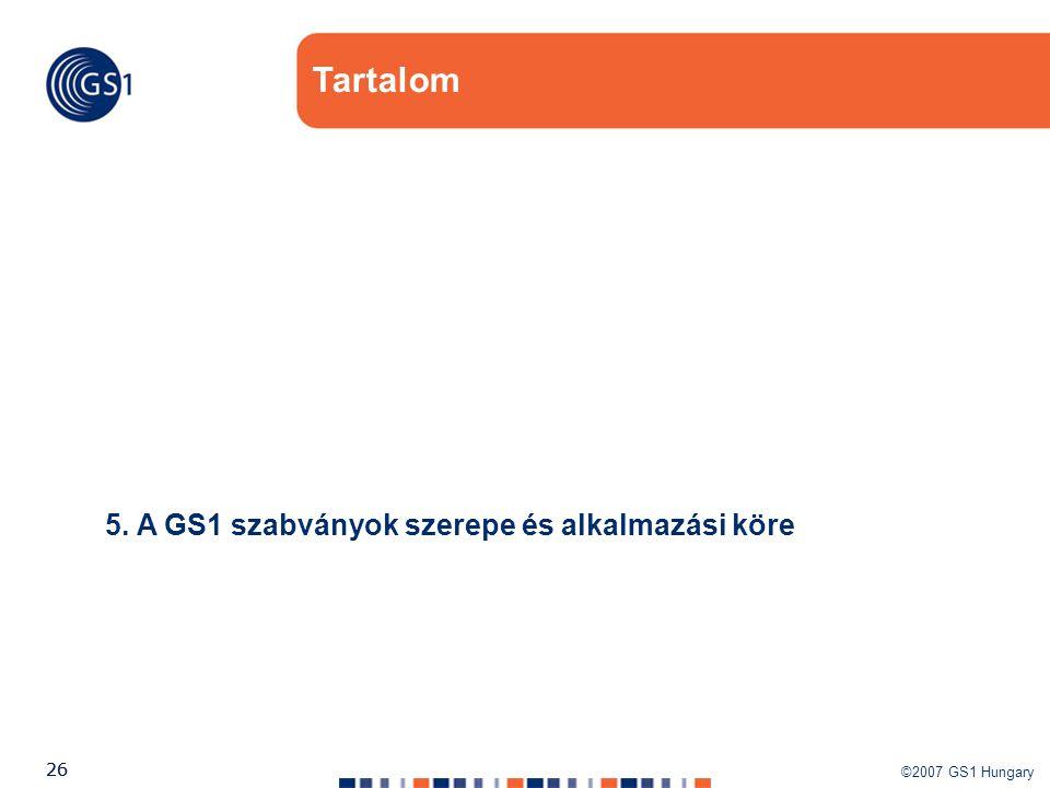 Tartalom 5. A GS1 szabványok szerepe és alkalmazási köre
