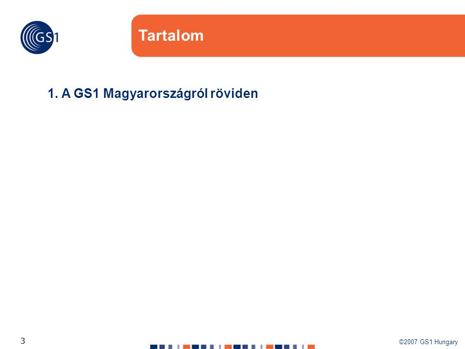 Tartalom 1. A GS1 Magyarországról röviden