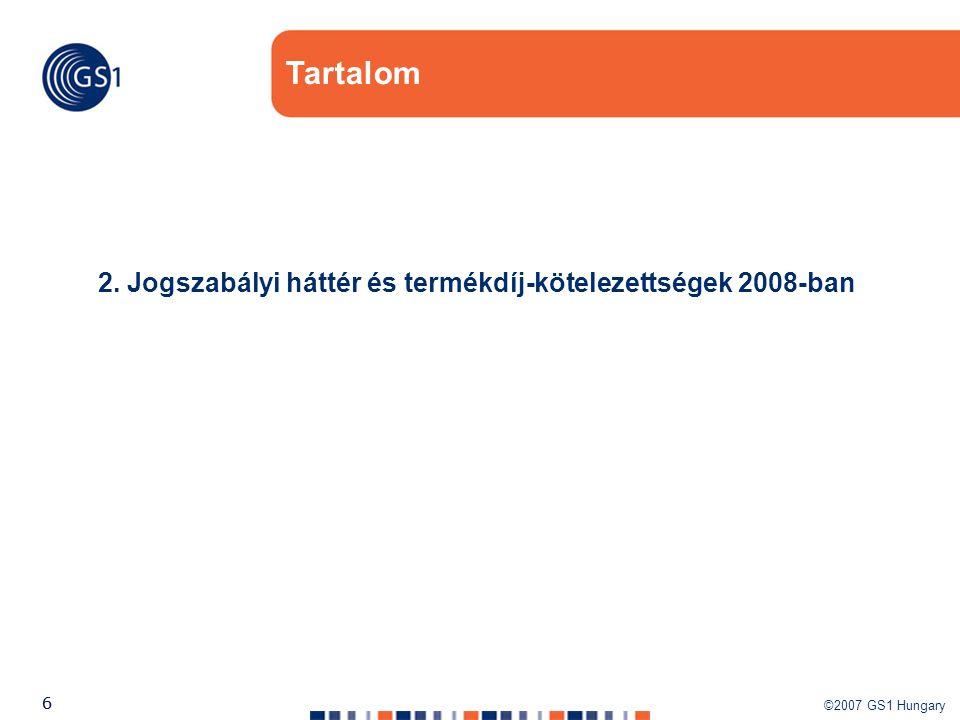 Tartalom 2. Jogszabályi háttér és termékdíj-kötelezettségek 2008-ban