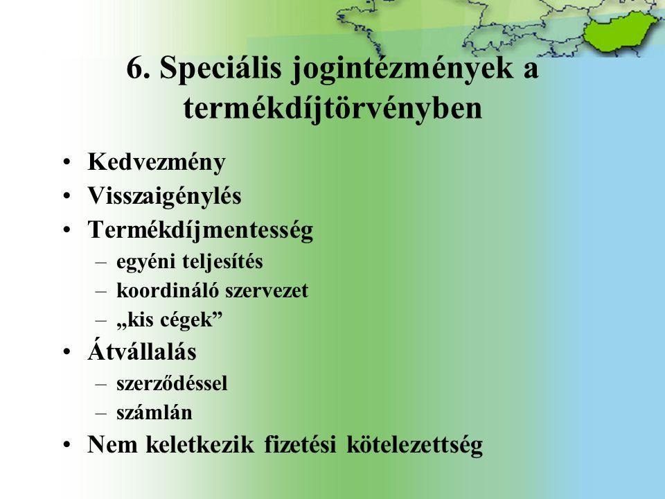 6. Speciális jogintézmények a termékdíjtörvényben