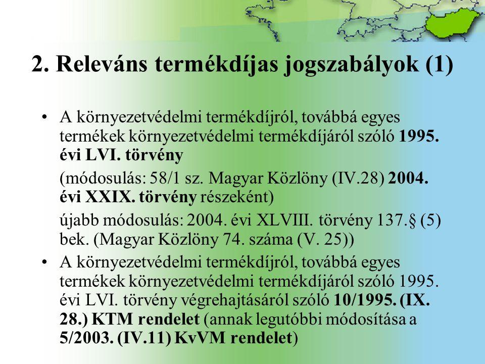 2. Releváns termékdíjas jogszabályok (1)