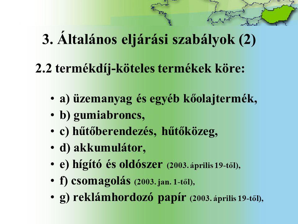 3. Általános eljárási szabályok (2)