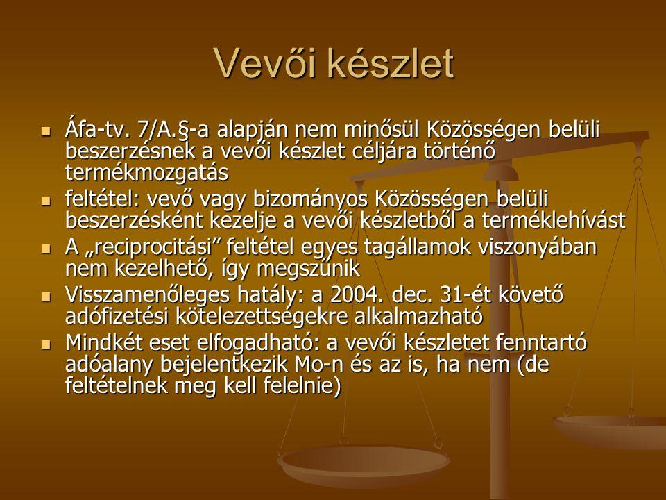 Vevői készlet Áfa-tv. 7/A.§-a alapján nem minősül Közösségen belüli beszerzésnek a vevői készlet céljára történő termékmozgatás.
