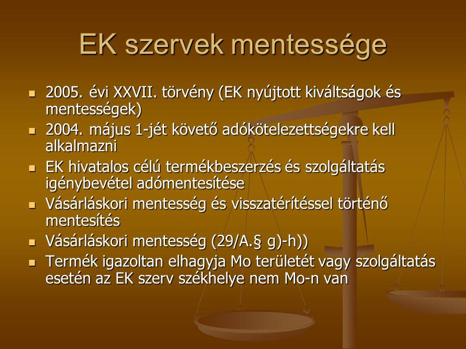 EK szervek mentessége 2005. évi XXVII. törvény (EK nyújtott kiváltságok és mentességek)