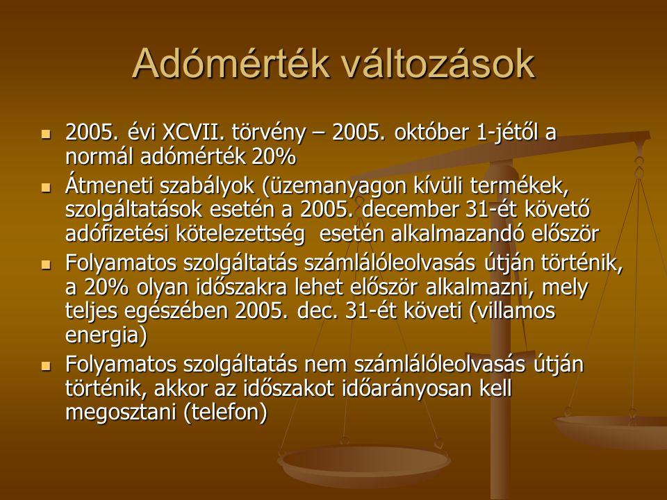 Adómérték változások 2005. évi XCVII. törvény – 2005. október 1-jétől a normál adómérték 20%
