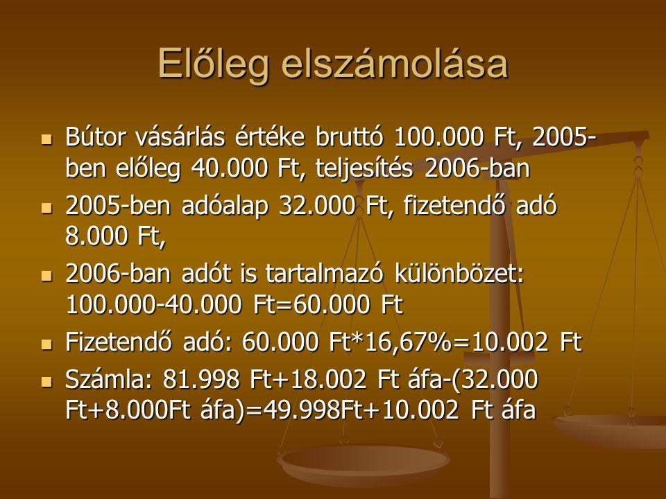 Előleg elszámolása Bútor vásárlás értéke bruttó 100.000 Ft, 2005-ben előleg 40.000 Ft, teljesítés 2006-ban.