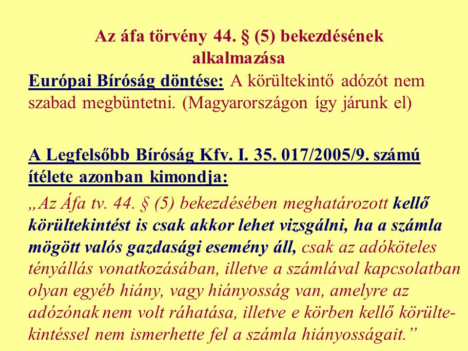 Az áfa törvény 44. § (5) bekezdésének alkalmazása