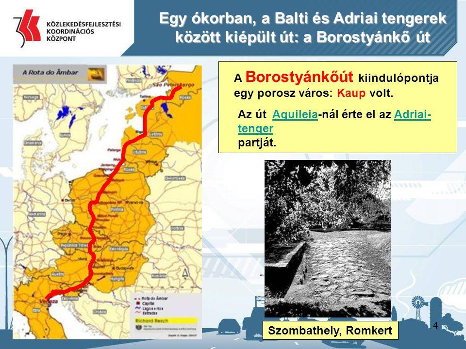 Egy ókorban, a Balti és Adriai tengerek között kiépült út: a Borostyánkő út