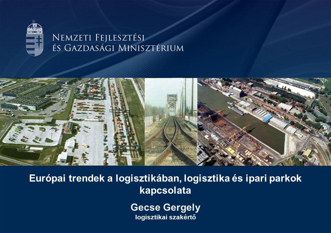 Európai trendek a logisztikában, logisztika és ipari parkok kapcsolata