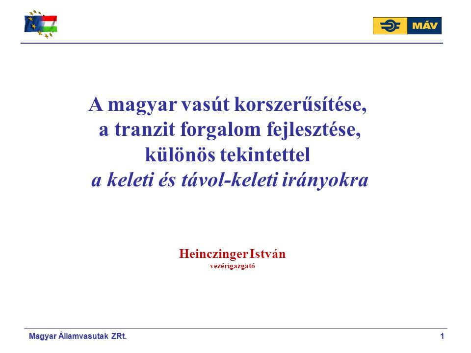 A magyar vasút korszerűsítése, a tranzit forgalom fejlesztése,
