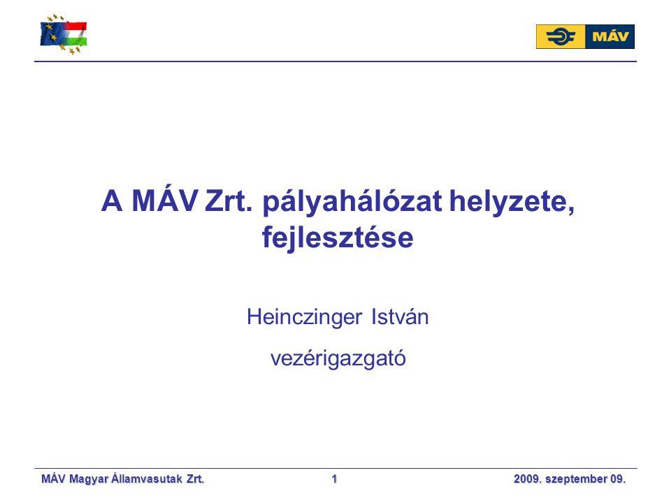 A MÁV Zrt. pályahálózat helyzete, fejlesztése
