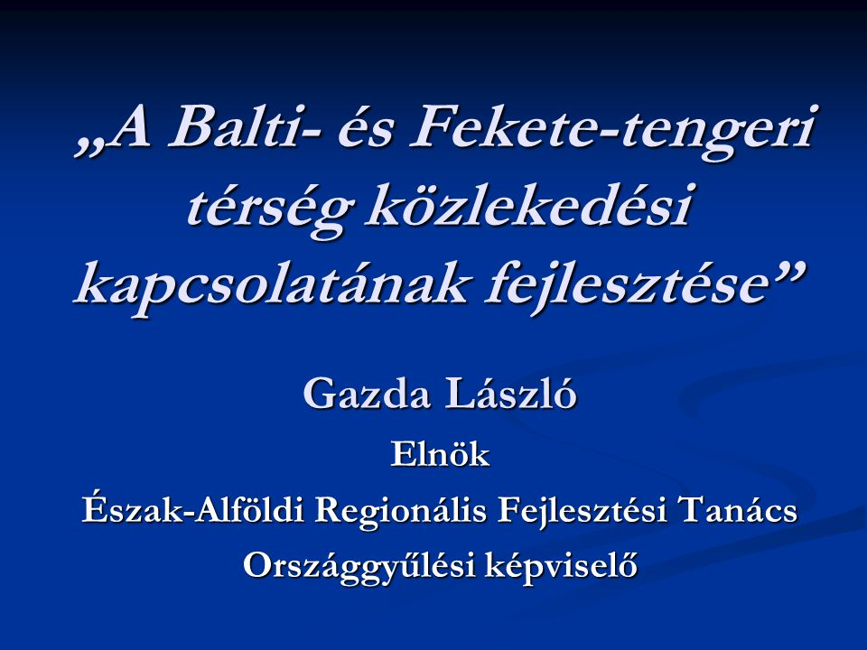 Észak-Alföldi Regionális Fejlesztési Tanács Országgyűlési képviselő