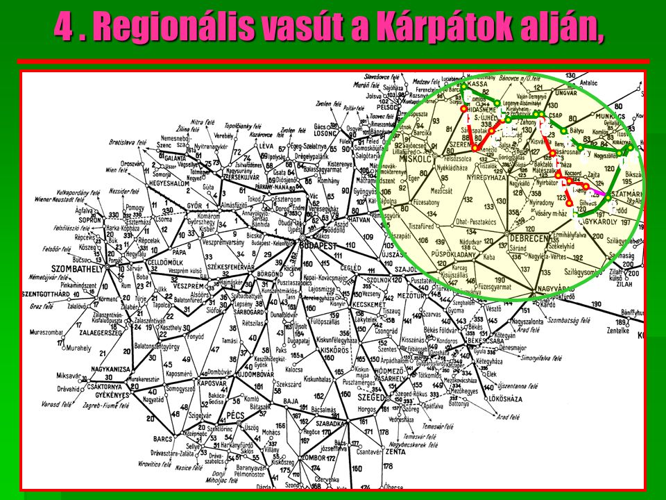 4 . Regionális vasút a Kárpátok alján,