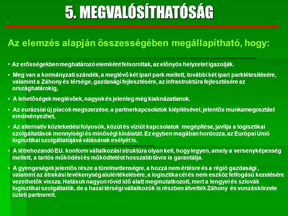 5. MEGVALÓSÍTHATÓSÁG Az elemzés alapján összességében megállapítható, hogy: