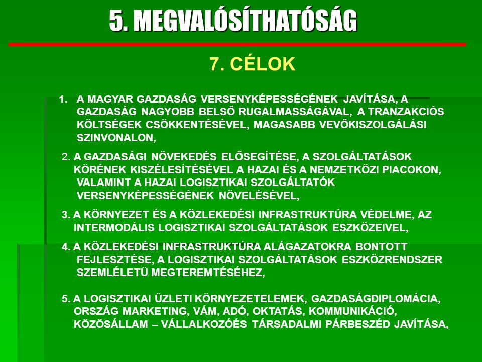 5. MEGVALÓSÍTHATÓSÁG 7. CÉLOK