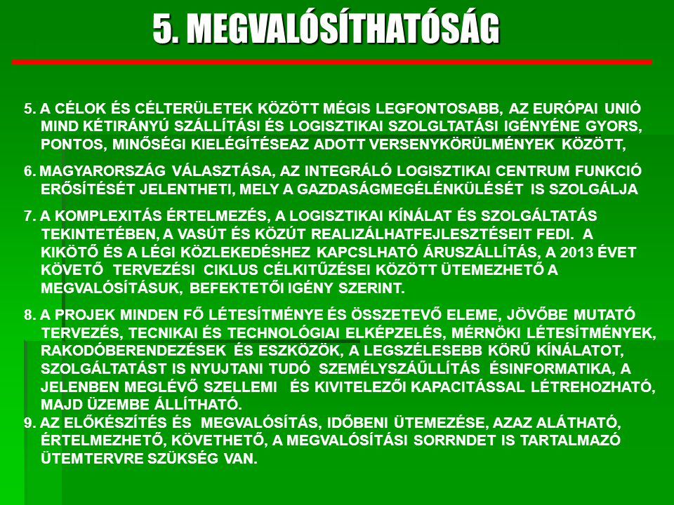 5. MEGVALÓSÍTHATÓSÁG 5. A CÉLOK ÉS CÉLTERÜLETEK KÖZÖTT MÉGIS LEGFONTOSABB, AZ EURÓPAI UNIÓ.
