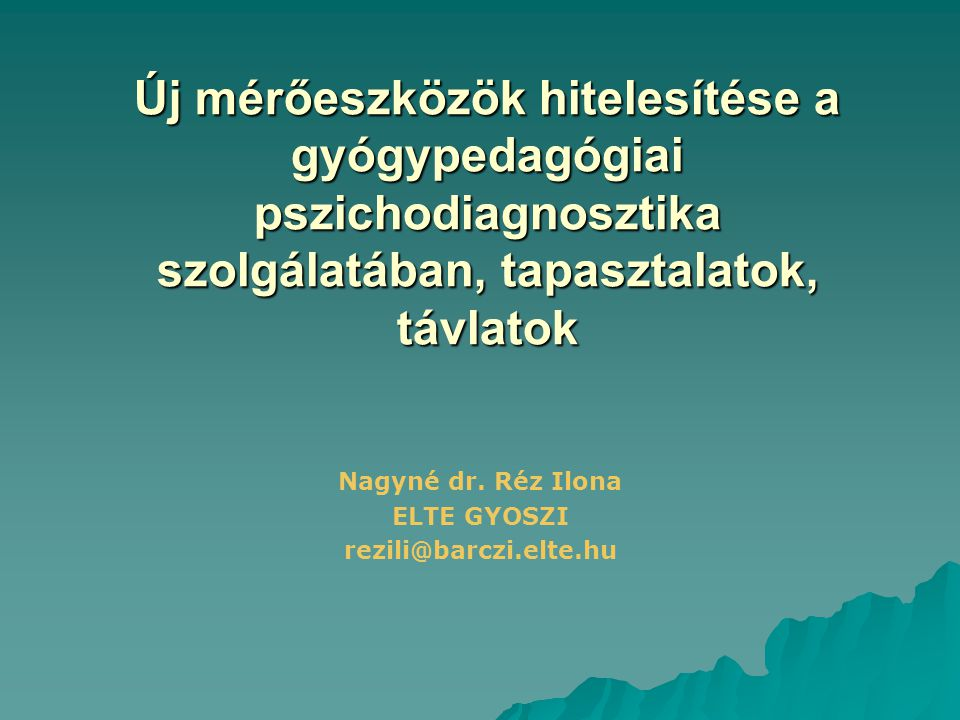 Nagyné dr. Réz Ilona ELTE GYOSZI rezili@barczi.elte.hu