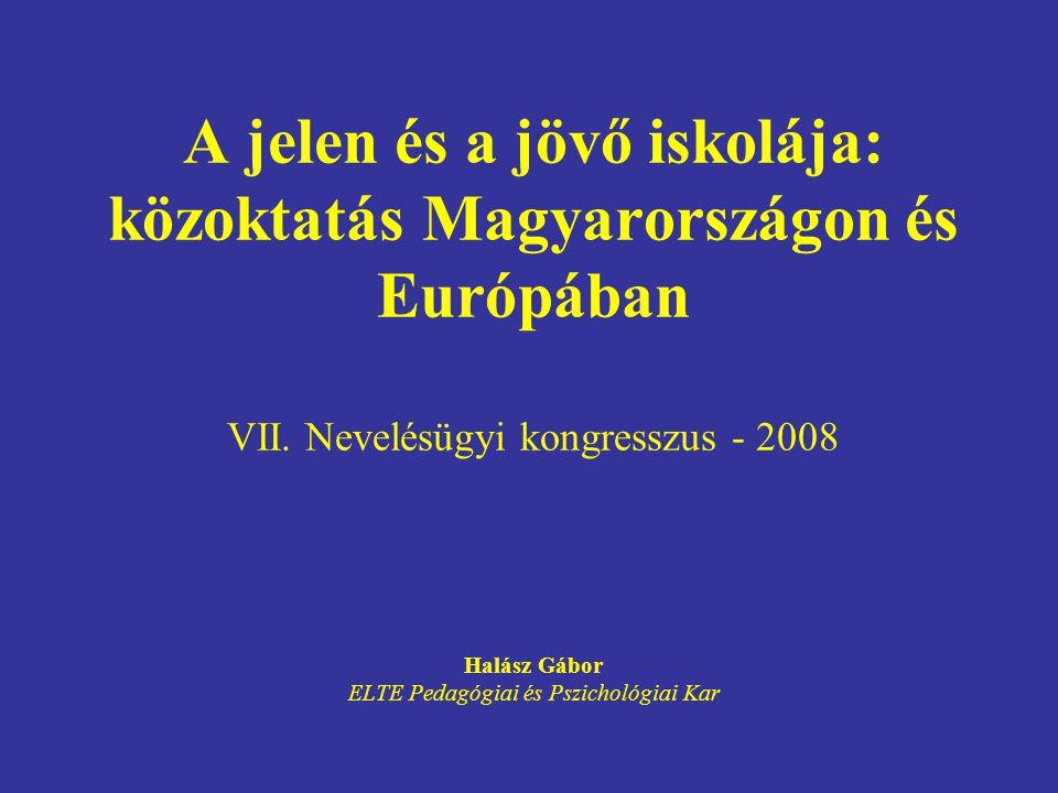 A jelen és a jövő iskolája: közoktatás Magyarországon és Európában VII
