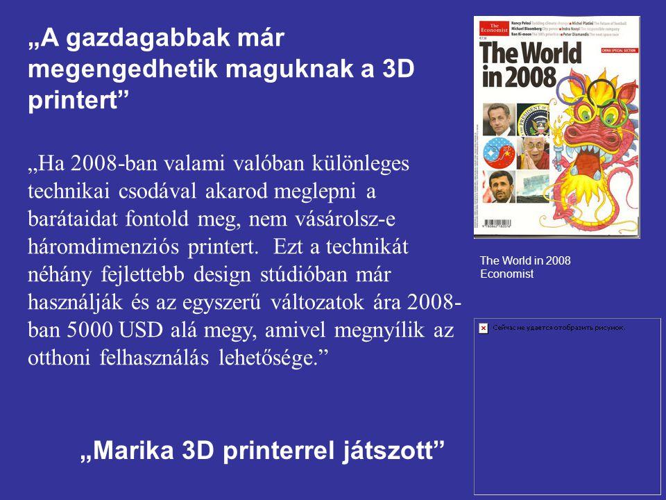"""""""A gazdagabbak már megengedhetik maguknak a 3D printert"""