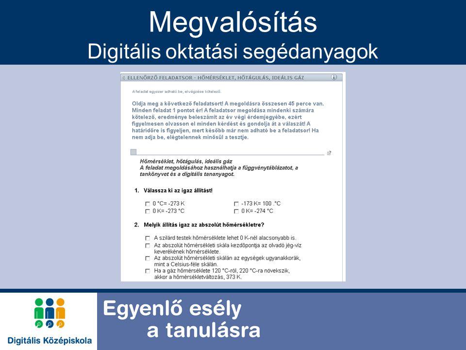 Megvalósítás Digitális oktatási segédanyagok