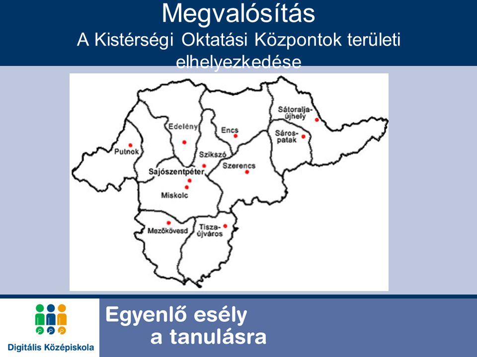 Megvalósítás A Kistérségi Oktatási Központok területi elhelyezkedése