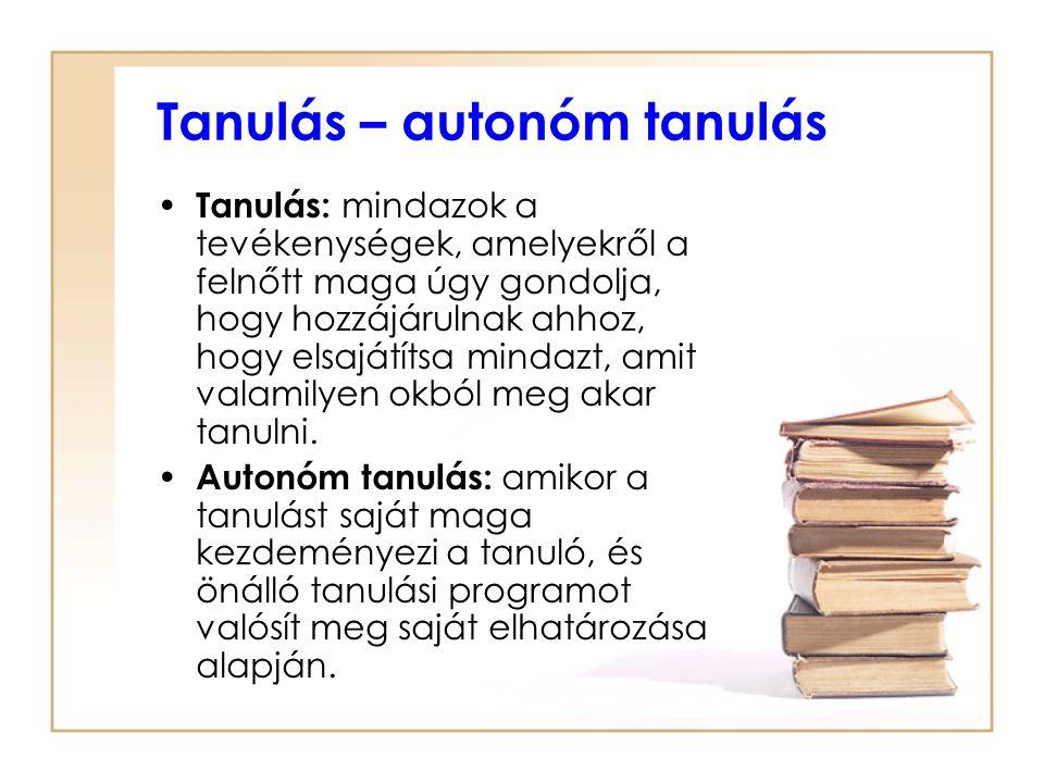 Tanulás – autonóm tanulás