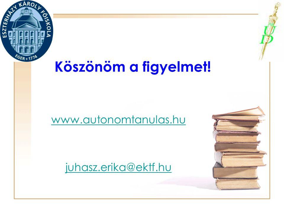 www.autonomtanulas.hu juhasz.erika@ektf.hu